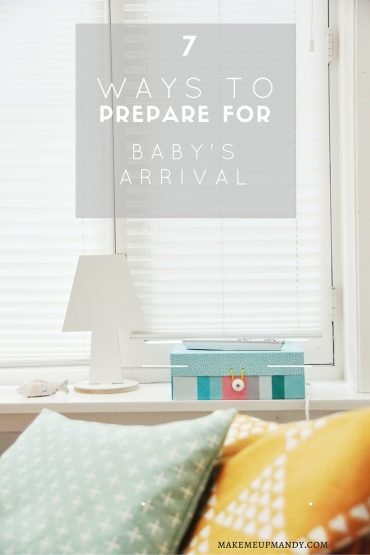 7 ways to prepare for baby's arrival