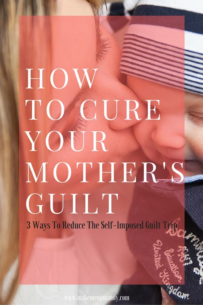how to cure mother's guilt